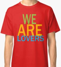 We are lovers Classic T-Shirt