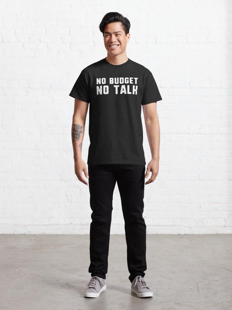 Alternate view of No budget no talk entrepreneur self employed Classic T-Shirt