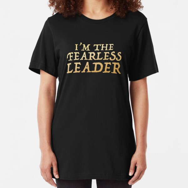 I'm the FEARLESS LEADER Slim Fit T-Shirt