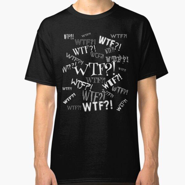 WTF?! Classic T-Shirt