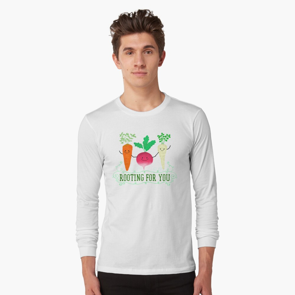 Rooting for you - Punny Garden Long Sleeve T-Shirt