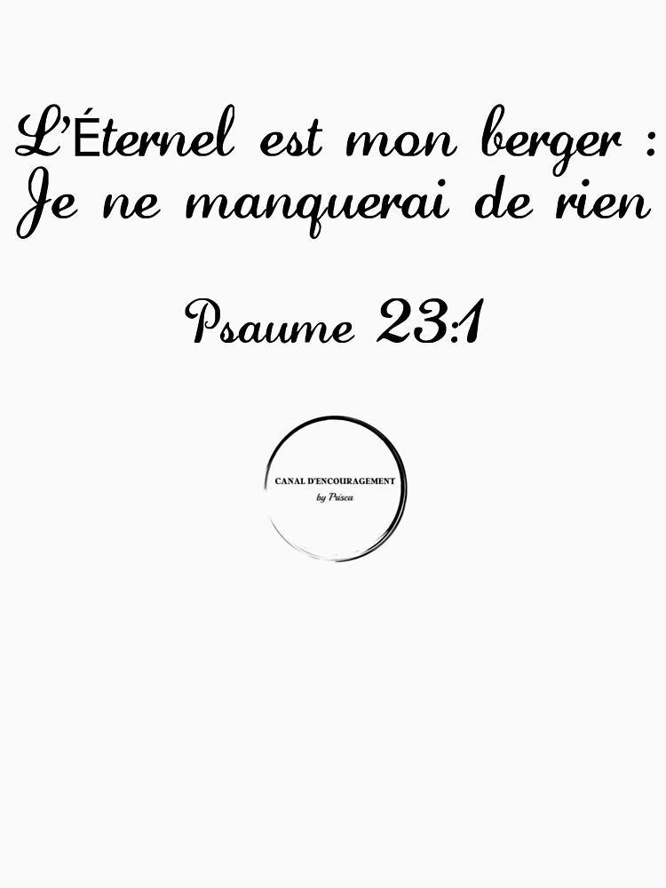 «T-shirt Collection Psaume 23:1 - L'Éternel est mon berger : je ne manquerai de rien.» par Prisca1