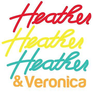 HEATHER HEATHER HEATHER & Veronica by jazzydevil