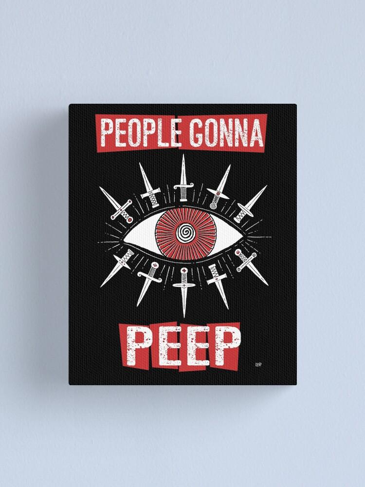 Alternate view of People Gonna Peep Canvas Print