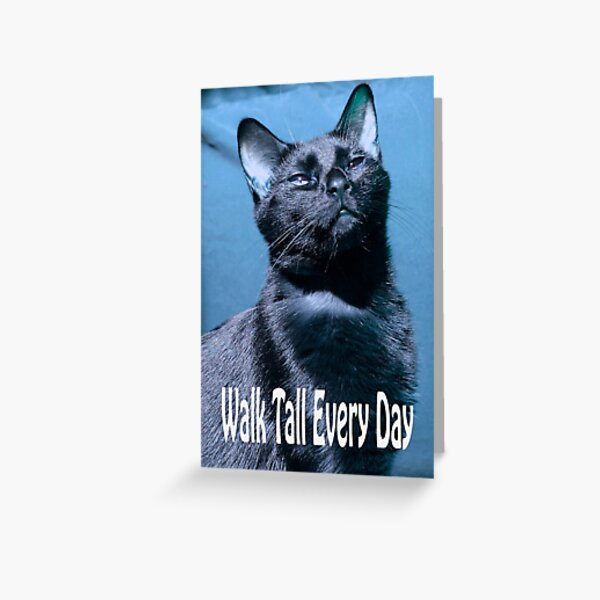 Walk Tall Don't Give Up Greeting Card