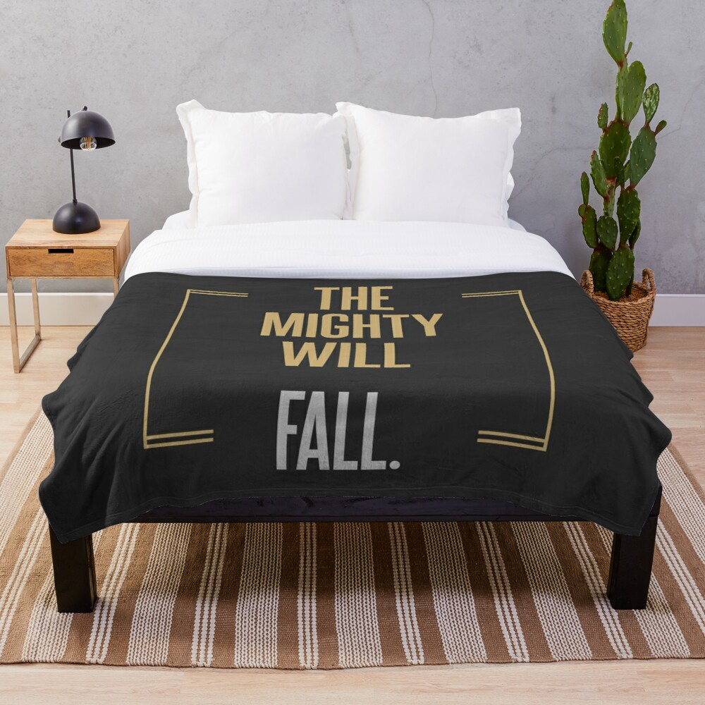 The mighty will fall   |   BILLIONS TM & © 2019 Showtime Throw Blanket