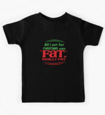 All I got for Christmas was FAT really FAT! Kids Clothes