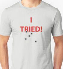 I TRIED - H1Z1 T-Shirt