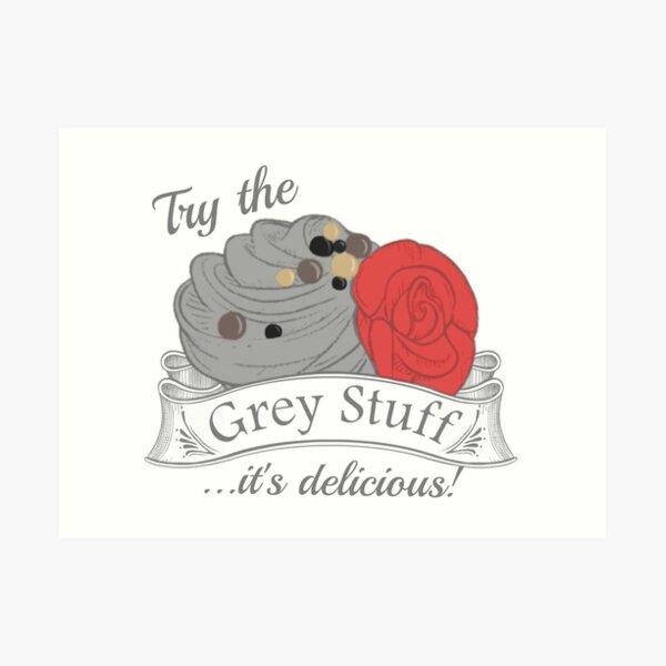 Try the Grey Stuff Art Print