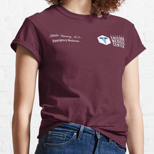 CHICAGO MED - NATALIE MANNING - SCRUBS - EMERGENCY MEDICINE Classic T-Shirt