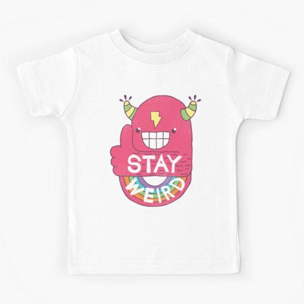 STAY WEIRD! Kids T-Shirt