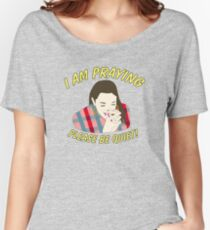 i am praying please be quiet! Women's Relaxed Fit T-Shirt