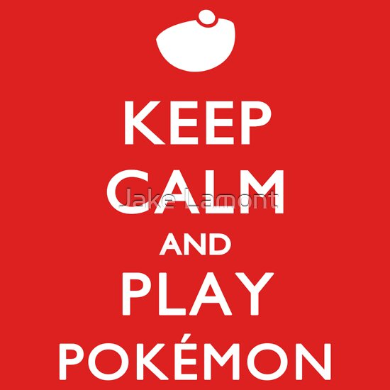 TShirtGifter presents: Keep Calm And Play Pokemon