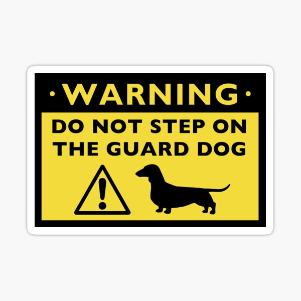 Humorous Dachshund Guard Dog Warning Sticker
