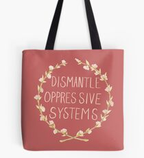 Dismantle Oppressive Systems- Variation 2 Tote Bag