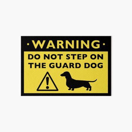 Humorous Dachshund Guard Dog Warning Art Board Print