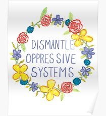 Dismantle Oppressive Systems- Variation 4 Poster