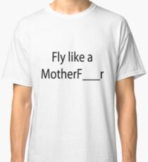 Fresh Like a Motherfucker Classic T-Shirt
