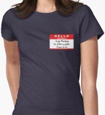 Hello, my name is Inigo Montoya Women's Fitted T-Shirt