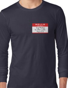 Hello, my name is Inigo Montoya Long Sleeve T-Shirt