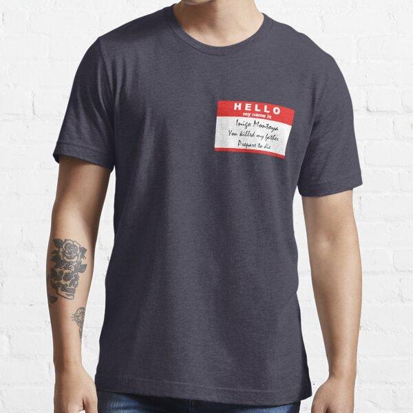 Hola, mi nombre es Inigo Montoya Camiseta esencial