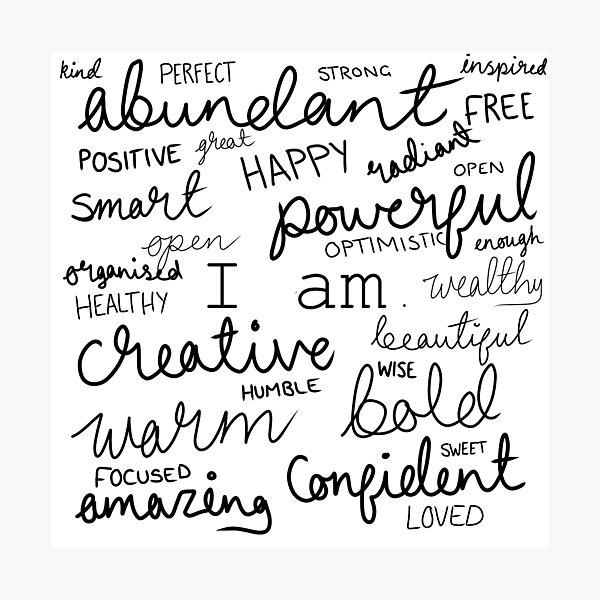 I Am... Positive Affirmations Print Photographic Print