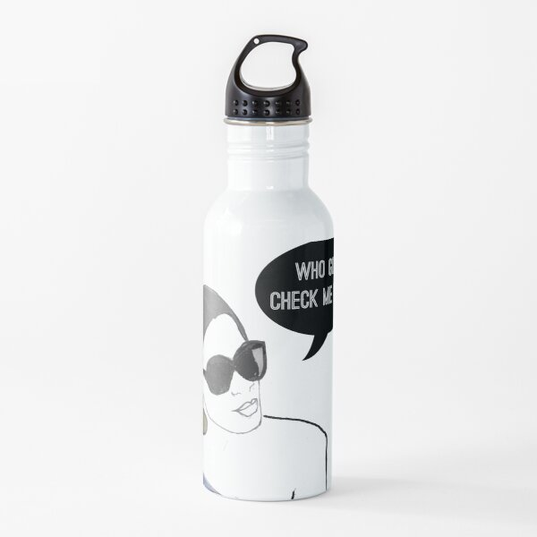 Who gon' check me boo? Water Bottle
