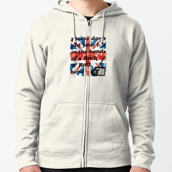 Please don't put your life in the hands of a Rock 'n' Roll band   Oasis   Lyrics   Union Jack Zipped Hoodie