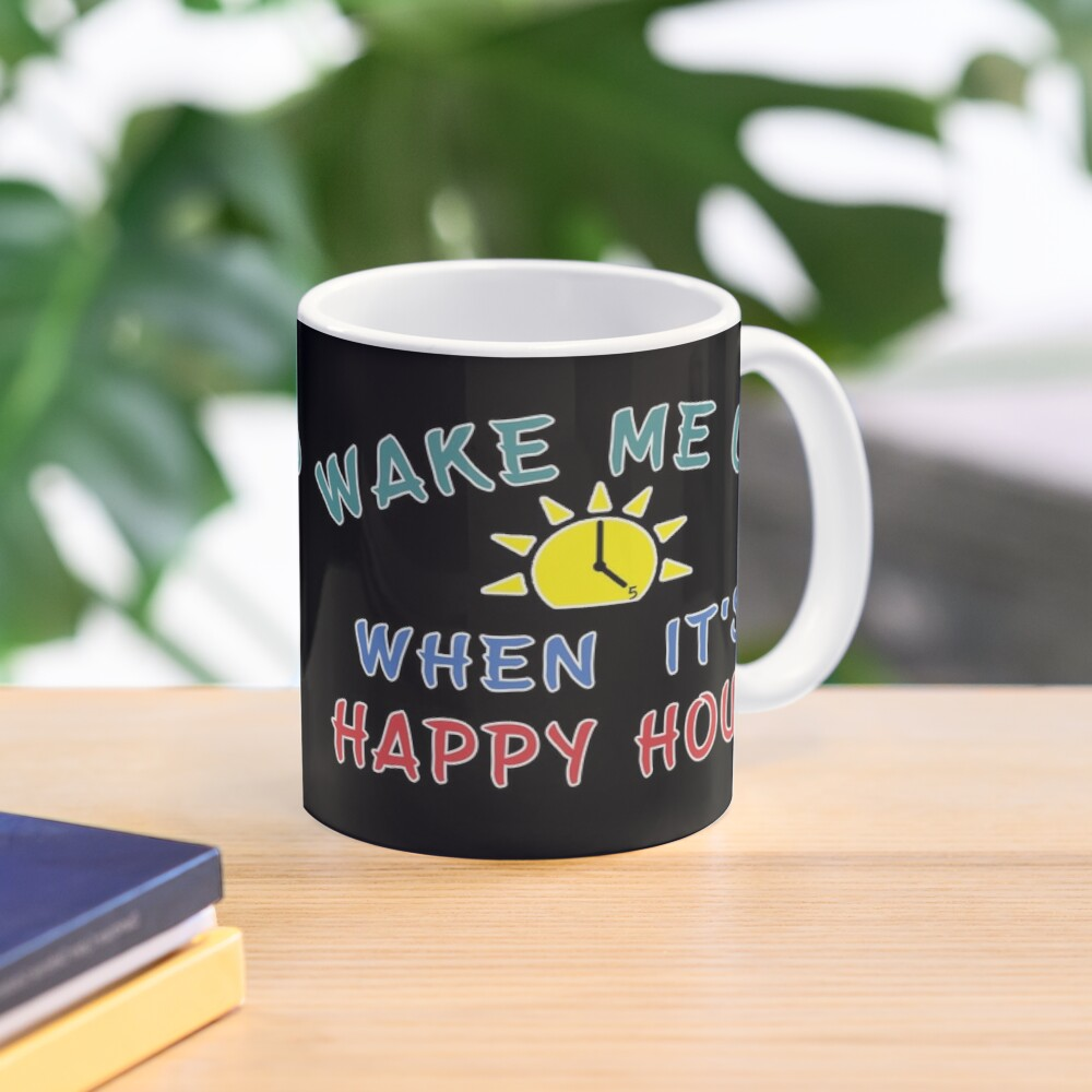 Happy Hour funny Alcohol Craft Beer drinkers gift. Mug
