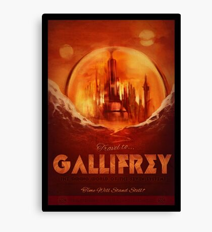 Travel To...  Gallifrey! Canvas Print