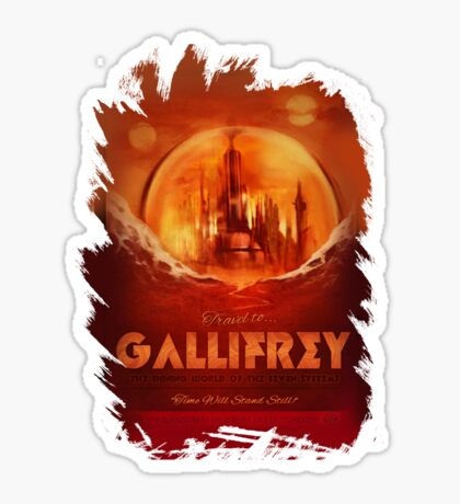Travel To...  Gallifrey! Sticker