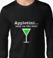 Appletini... Easy on the tini! Long Sleeve T-Shirt