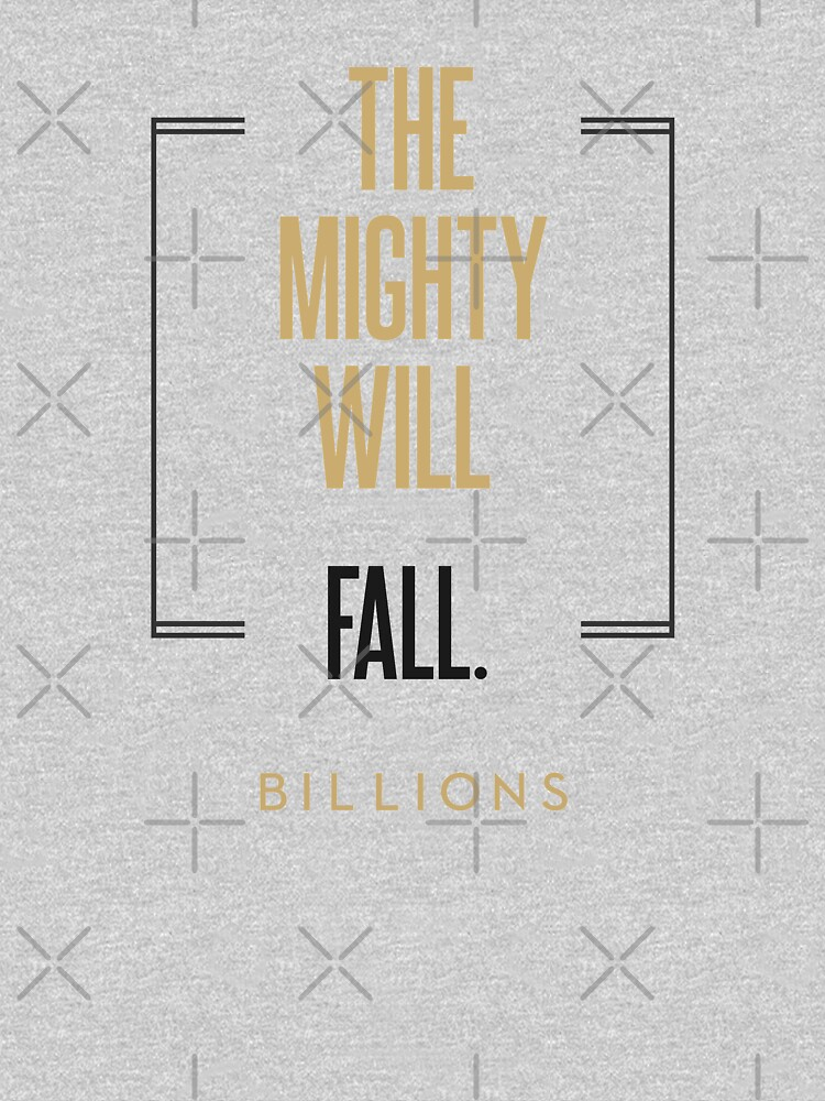 The mighty will fall #2       BILLIONS TM & © 2019 Showtime by juliatleao