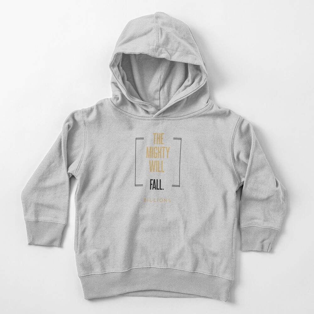 The mighty will fall #2       BILLIONS TM & © 2019 Showtime Toddler Pullover Hoodie
