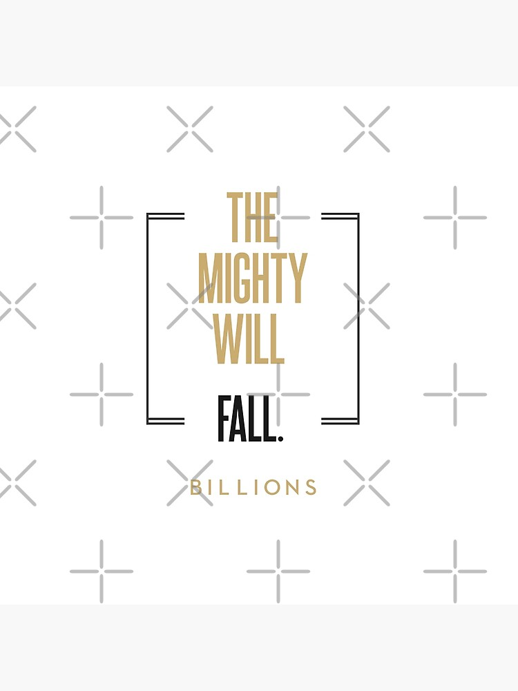The mighty will fall #2   |   BILLIONS TM & © 2019 Showtime by juliatleao