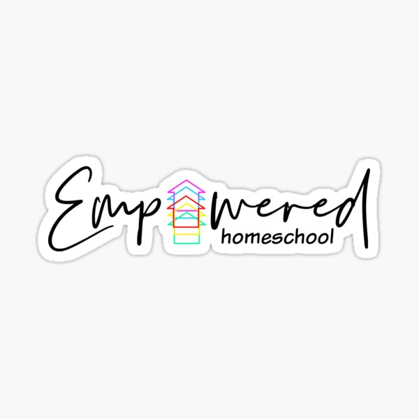 Empowered to Homeschool Sticker Glossy Sticker