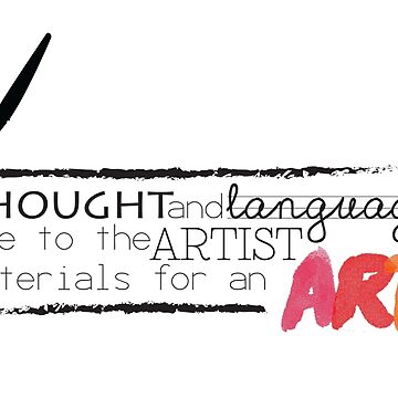 Thought and language are to an artist materials for an art. by recicala