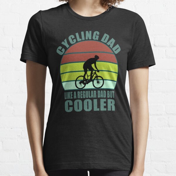 Cycling Dad Like A Real Dad But Cooler Essential T-Shirt