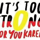 """""""It's Too Strong For You Karen!"""" by @Kik_design_ by Beautifultd"""