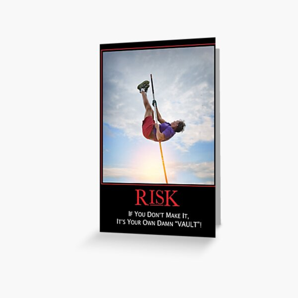 Risk - If You Dont Make It Its Your Own Damn Vault Greeting Card