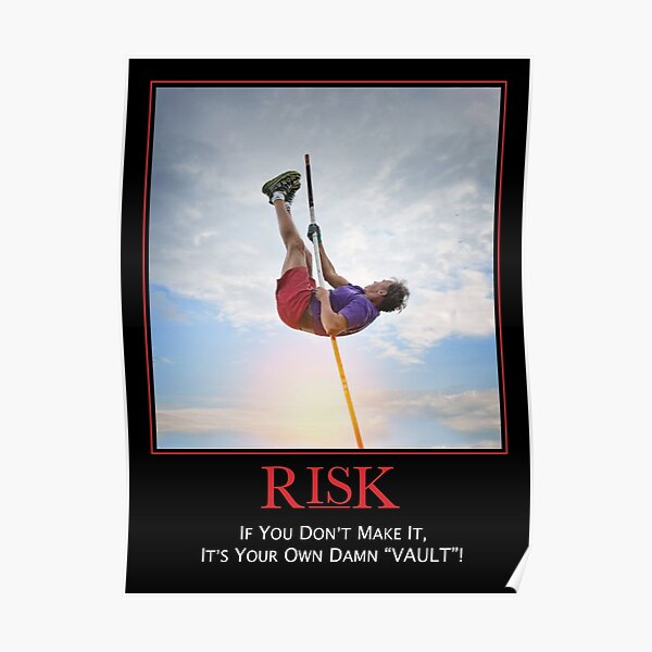 Risk - If You Dont Make It Its Your Own Damn Vault Poster