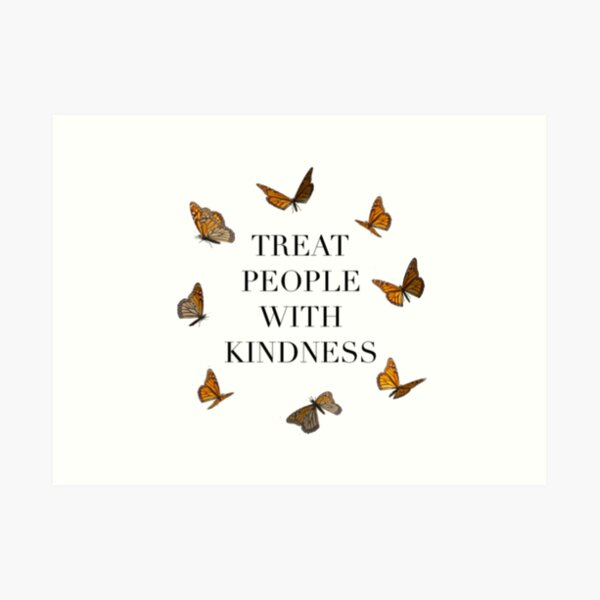 TREAT PEOPLE WITH KINDNESS BUTTERFLIES (HARRY STYLES) Art Print