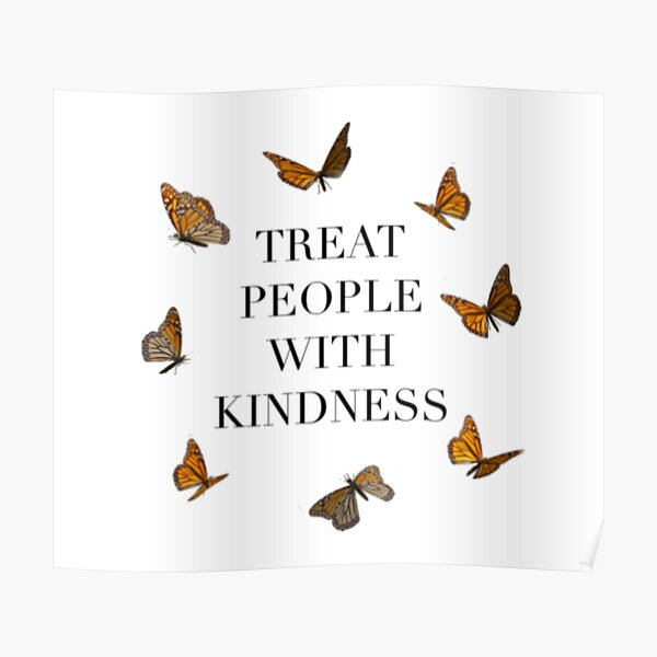 TREAT PEOPLE WITH KINDNESS BUTTERFLIES (HARRY STYLES) Poster