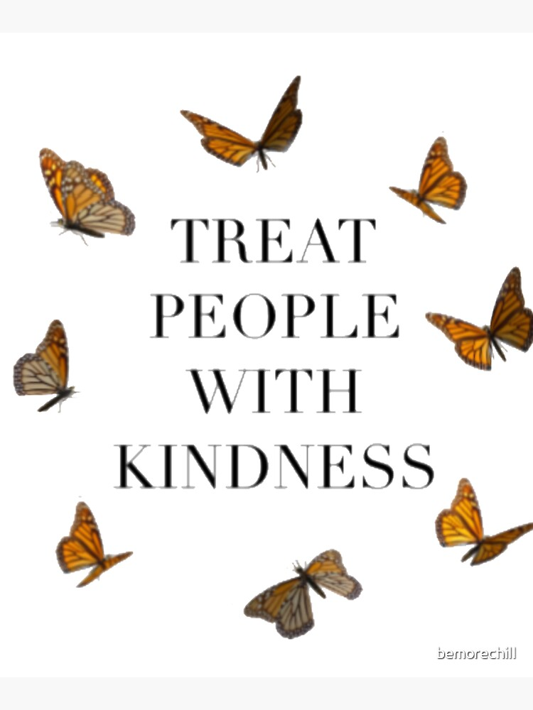 TREAT PEOPLE WITH KINDNESS BUTTERFLIES (HARRY STYLES) by bemorechilI