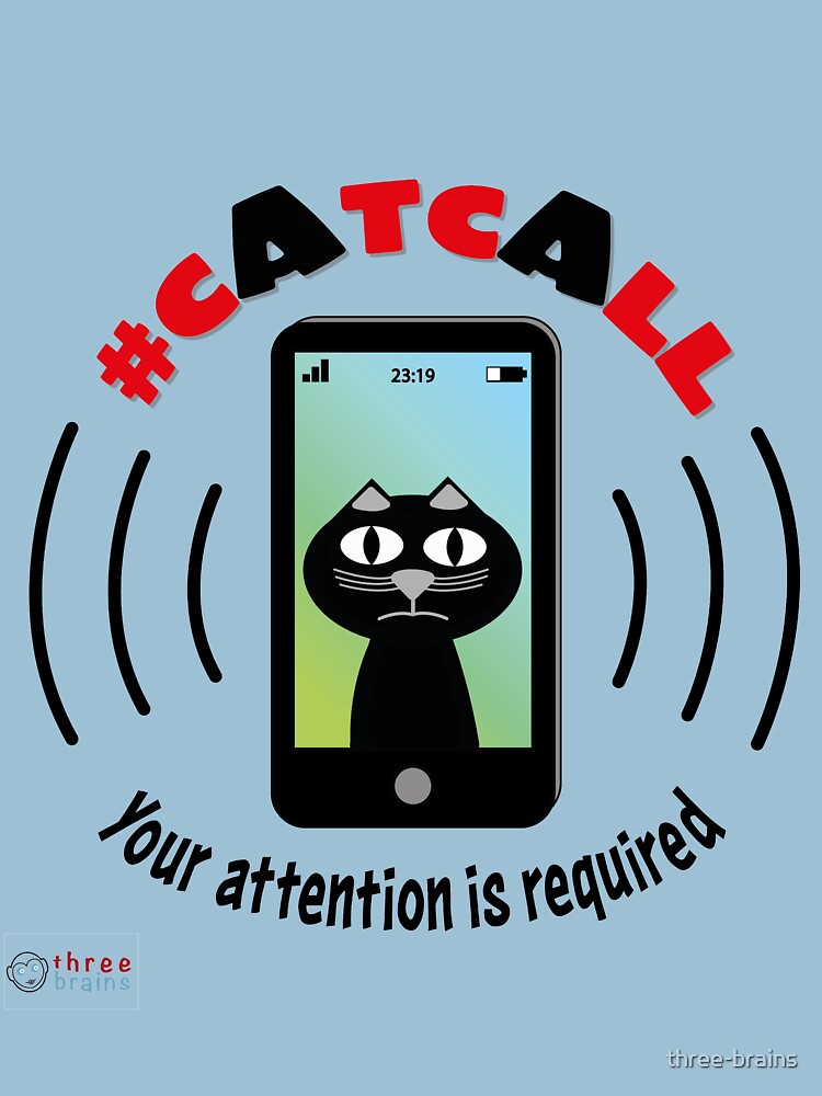 Catcall - Your attention is required by three-brains