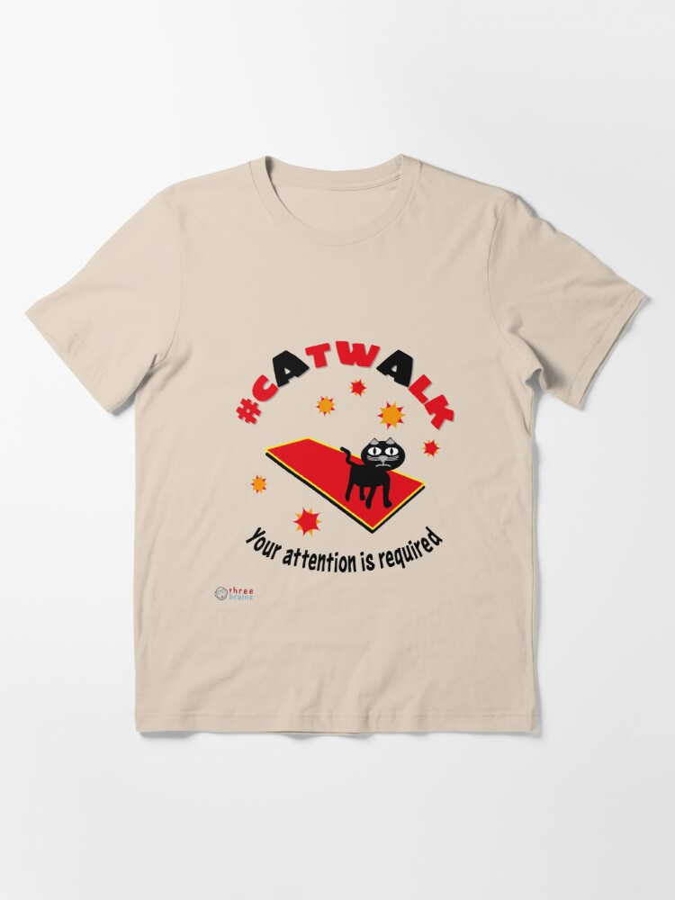 Alternate view of Catwalk - Your attention is required Essential T-Shirt