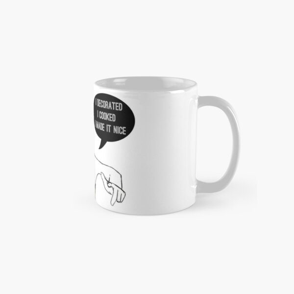 I made it nice Classic Mug