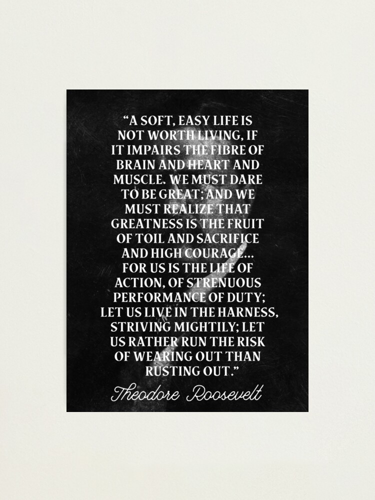 PRESIDENT TEDDY ROOSEVELT QUOTE WE MUST DARE TO BE GREAT PHOTO PRINT