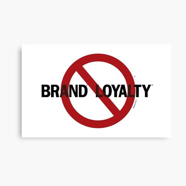 No Brand Loyalty Canvas Print