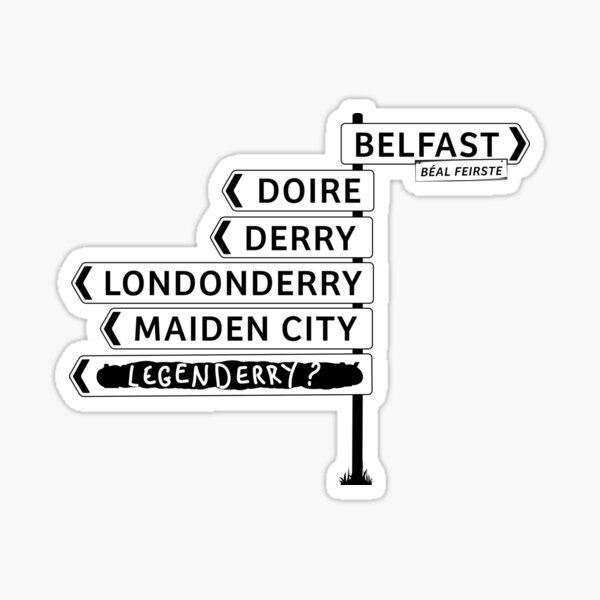 Copy of Derry/Londonderry - Belfast signposts Sticker